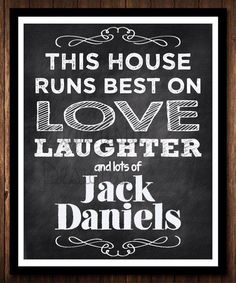 This House Runs Best on Love Laughter & Jack Daniels chalkboard poster print