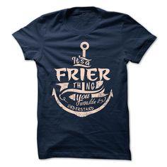 FRIER T-Shirts, Hoodies. VIEW DETAIL ==► https://www.sunfrog.com/Camping/FRIER-117179950-Guys.html?id=41382