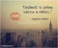 Cierpliwość to połowa sukcesu... #Krokosz-Eugeniusz,  #Cierpliowść, #Miłość