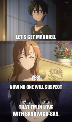 Seriously, I thought Kirito wanted to marry her sandwiches lol, he was a little too into Asuna's cooking..