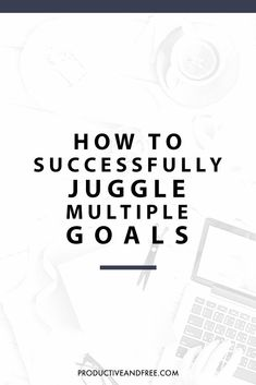 How to juggle multiple goals Achieving Goals, Achieve Your Goals, Reaching Goals, Business Goals, Business Tips, Business Motivation, Business Quotes, Creative Business, How To Juggle