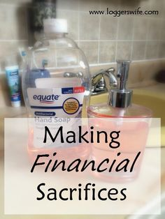 Making Financial Sacrifices...sometimes you need to make sacrifices, big and small, to make your budget work better for your family for today and the future