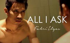 All I Ask - Adele ( Fahri Ilyas Cover )