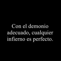 My demon doesn't love me but I don't care I will continue fighting for him all my life Roberta E Diego, Mood Quotes, Life Quotes, Tumblr Love, Love Phrases, Tumblr Quotes, Spanish Quotes, More Than Words, Wise Words