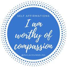 I am worthy of compassion. #selfaffirmations