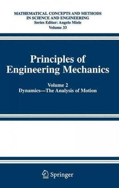 Principles of Engineering Mechanics: Dynamics -- the Analysis of Motion