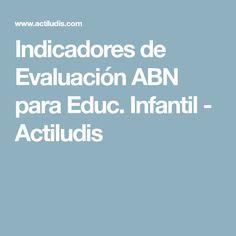 Indicadores de Evaluación ABN para Educ. Infantil - Actiludis