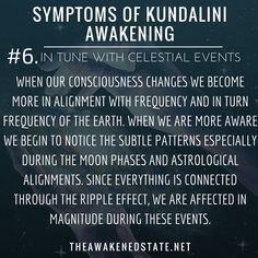 Symptoms of Kundalini Awakening In Tune with Celestial Events When our consciousness changes we become more in alignment with frequency and in turn frequency of the Earth. When we are more aware we begin to notice the subtle patterns especially. Spiritual Enlightenment, Spiritual Wisdom, Spiritual Growth, Spiritual Awakening, Spirituality Art, Spiritual Meaning, Ascension Symptoms, Kundalini Meditation, Awakening Quotes