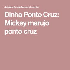 Dinha Ponto Cruz: Mickey marujo ponto cruz
