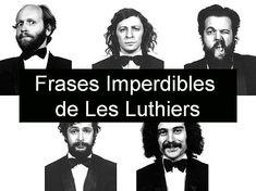 """Les Luthiers (Los Luthiers de la Web) Curiosidad """"¡El famoso e-mail """"Frases célebres de Les Luthiers"""" es falso!"""""""