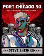 The Port Chicago 50: disaster, mutiny, and the fight for civil rights, by Steve Sheinkin -- Describes the fifty black sailors who refused to work in unsafe and unfair conditions after an explosion in Port Chicago killed 320 servicemen, and how the incident influenced civil rights.
