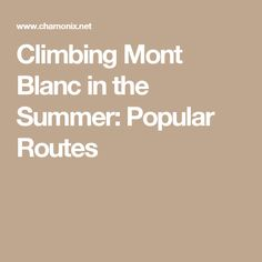 Climbing Mont Blanc in the Summer: Popular Routes