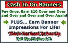 Cash In On Banners (CIOB) is an outstanding lifetime advertising value. For a one time purchase of $10 you get unlimited banner rotations PLUS the power of viral growth as your downline, down SIX Levels. (You can join this program as a FREE member and earn your upgrade. This is not recommended unless you have absolutely no money to get started.) Even more incredible is the Reverse 2up Instant Pay Compensation Plan. The leverage is huge and we all love INSTANT Commissions.