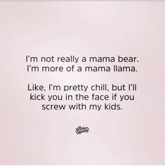 Motherhood is hard and Stay at Home Motherhood can be a unique struggle. Every SAHM needs a good laugh and these hilarious stay at home mom memes are just the dose of parenting humor you need to power through a long day at home with kids. Mama Bear Quotes, Mommy Quotes, Funny Mom Quotes, Mother Quotes, Me Quotes, Funny Quotes About Kids, Who Am I Quotes, Daughter Quotes Funny, Cousin Quotes