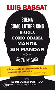 Sueña como Luther King, habla como Obama, manda sin mandar y sé tú mismo eBook: Bassat, Luis: Amazon.es: Tienda Kindle Martin Luther King, Obama, Audiobooks, This Book, Ebooks, Reading, Kindle, Free Apps, Editorial