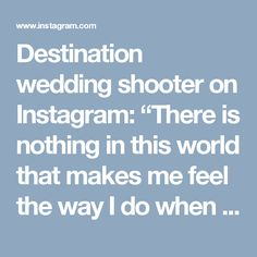 """Destination wedding shooter on Instagram: """"There is nothing in this world that makes me feel the way I do when you kiss me. - For more inquiries please contact us through…"""" • Instagram"""