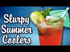 SUMMER COOLERS -- Watermelon Lemonade, Cucumber Sangria, Minted Iced Tea...