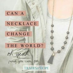 Host a party, change the world! TRADES OF HOPE www.mytradesofhope.com/stephanieblessman