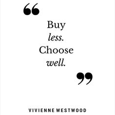 Wise words on shopping practices from a fashion legend