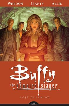 Buffy the Vampire Slayer Season Eight Volume 8: Last Gleaming TPB :: Profile :: Dark Horse Comics