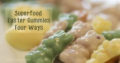 Superfood Easter Gummies Four Ways   Eat Naked Now