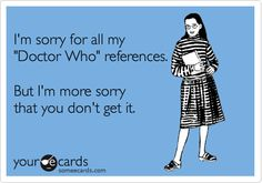 know how you feel dr who funny humor fan amusing