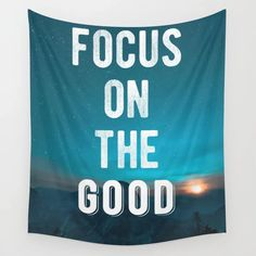 Focus On The Good Wall Tapestry by allthingstore | Society6