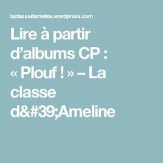 Lire à partir d'albums CP : «Plouf !» – La classe d'Ameline