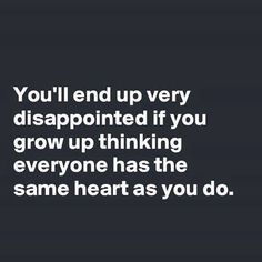 Don't end up disappointed because you think someone's on the same thought path as you...