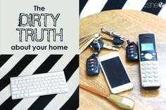 The Dirty Truth About Your Home – Learn to REALLY Clean Your House