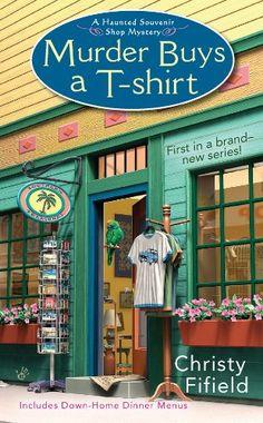 Murder Buys a T-Shirt (A Haunted Souvenir Shop Mystery Book 1)