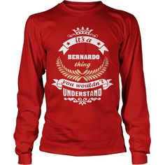 BERNARDO - Its an BERNARDO Thing You Wouldnt Understand Hoodies, T-Shirts #gift #ideas #Popular #Everything #Videos #Shop #Animals #pets #Architecture #Art #Cars #motorcycles #Celebrities #DIY #crafts #Design #Education #Entertainment #Food #drink #Gardening #Geek #Hair #beauty #Health #fitness #History #Holidays #events #Home decor #Humor #Illustrations #posters #Kids #parenting #Men #Outdoors #Photography #Products #Quotes #Science #nature #Sports #Tattoos #Technology #Travel #Weddings…