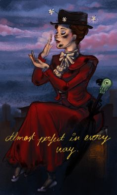 Actually, it should be 'Practically perfect in every way', but still a good pic. by winderly.deviantart.com on @deviantART