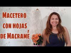 Macetero con hojas de Macramé - YouTube Macrame Tutorial, Red Barns, Plant Hanger, Youtube, Diy And Crafts, Flora, Leaves, Macrame Dress, Crafts