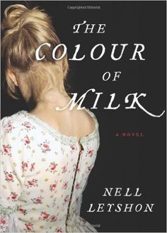 The Colour of Milk: A Novel by Leyshon, Nell [Hardcover(2012/12/26)]: Amazon.com: Books