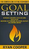 Free Kindle Book -  [Self-Help][Free] Goal Setting: Fire Starter Goal Setting Techniques! - Rapid Goal Achievement Strategies Using Visualization, Meditation, NLP Techniques, Willpower, Creativity, ... Positivity, Meditation, Morning Ritual)