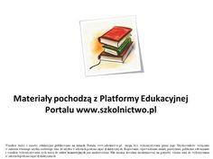 Materiały pochodzą z Platformy Edukacyjnej Portalu
