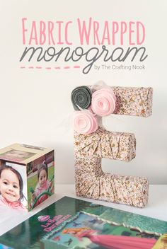 Learn How to create this fun and easy Fabric Wrapped Monogram to decorate your girl's bedroom. You can use your favorite fabric and different embellishments