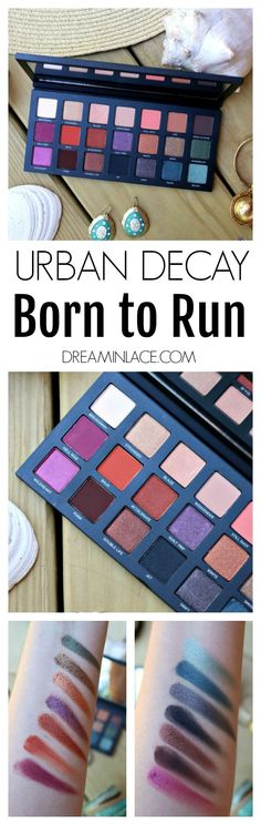 Urban Decay Born to Run Eyeshadow Review + Swatches #UrbanDecay #SummerMakeup #Eyeshadow #CrueltyFree #CrueltyFreeBeauty #MakeupAddict