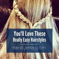10 Really Easy Hairstyles You're Going To Love! - We know you will want to try at least one of these hairstyles and show off your new look this summer!