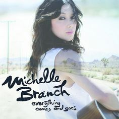 [Michelle Branch - Everything Comes and Goes]  久しぶり!でもEP!もうちょっとボリューム欲しかった!満足だけど!