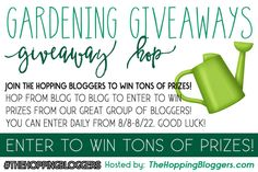 Gardening Giveaway Hop Enter via the Rafflecopter for your chance to win $20 Amazon.com or PayPal Cash! PLUS Other Great Prizes!