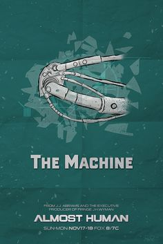 "#Almost Human poster ""The Machine"" by Sarah Proost"