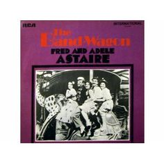Band Wagon LP FRED  ADELE ASTAIRE