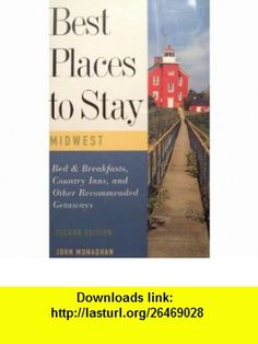Best Places to Stay in the Midwest Second Edition (9780395666180) John Monaghan , ISBN-10: 039566618X  , ISBN-13: 978-0395666180 ,  , tutorials , pdf , ebook , torrent , downloads , rapidshare , filesonic , hotfile , megaupload , fileserve