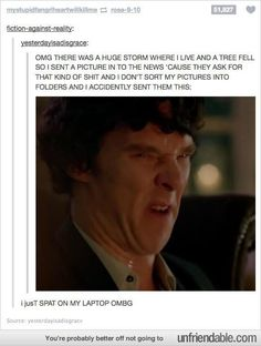 yes a sherlock fell out of the sky and made this face and then ran away carrying watson bridal style