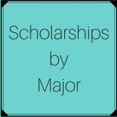 Scholarships by Major/Academic Discipline