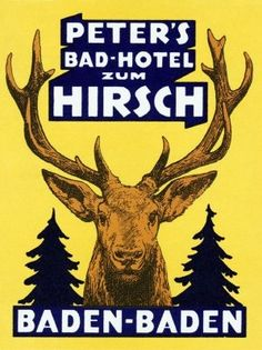 """Peter's Bad-Hotel zum Hirsch, Baden-Baden - Germany. Nice design, but adverts for a """"bad hotel"""" don't play so well in English-speaking countries, I'm afraid...."""