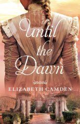 #bookreview - 5* to Until the Dawn by Elizabeth Camden #chrisfic #historical