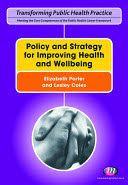 Porter, E., & Coles, L. (Eds.). (2011). Policy and strategy for improving health and wellbeing. Exeter: Learning Matters.
